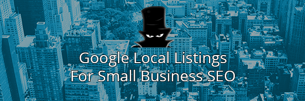 Kickstart Your Small Business SEO With Google's Local Listings