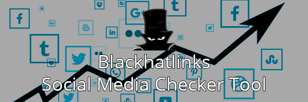 Blackhatlinks Social Media Checker Tool gives you all the information you need to optimize your Social Signals SEO Campaigns