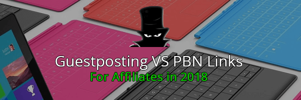 GuestPosting vs PBN Backlinks For Affiliate SEO