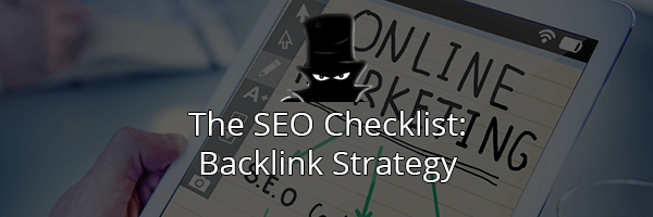 The Complete SEO Checklist: Backlink Strategies