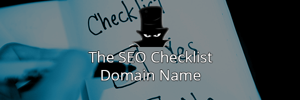 The Best SEO Checklist: Domain Names