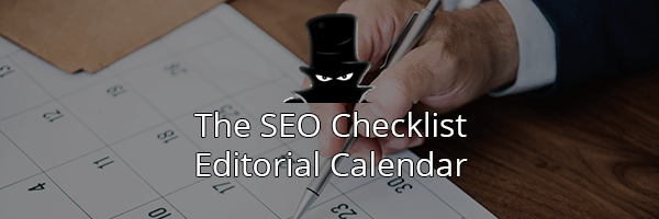 The Complete SEO Checklist: Editorial Calendar