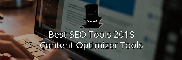 The Best SEO Tools in 2018: Content Optimizer Tools