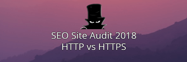 SEO Checker for 2018: HTTP vs HTTPS