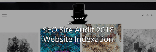 SEO Checker for 2018: Website Indexation