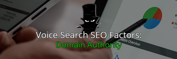 Voice Search SEO Factors: Domain Authority