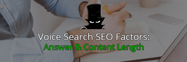 Voice Search SEO Factors: Content Length & Answer Length