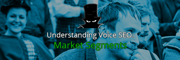 Voice Search SEO: Market Segments