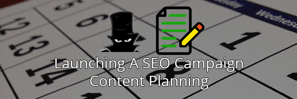 Plan Your SEO Campaign's Content Ahead Of Time!