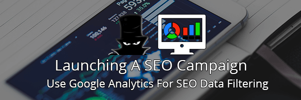 Track Your SEO Campaign Results With Google Analytics