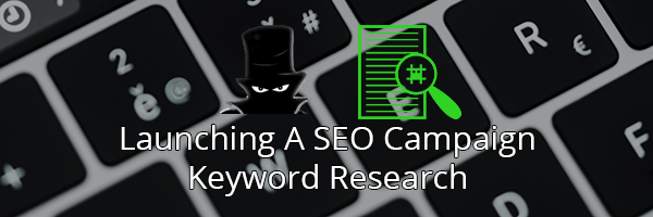 SEO Campaign Keyword Research Guidelines