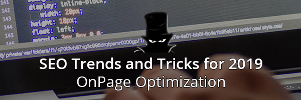 SEO Trends and Tricks for 2019 Onpage Optimization