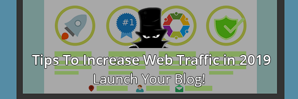 Increase Web Traffic In 2019 With A Blog