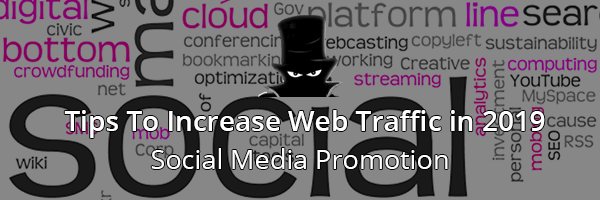 Increase Web Traffic In 2019 With Social Media Promotion