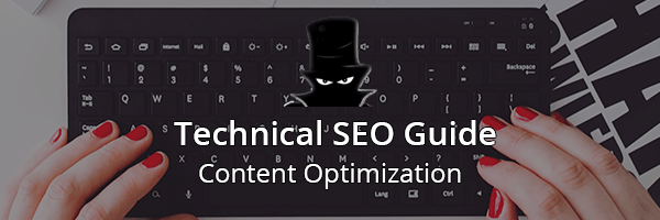 Technical SEO Guide: Content Optimization