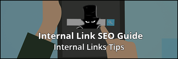 Definitive Internal Link SEO Guide 2019: Tips