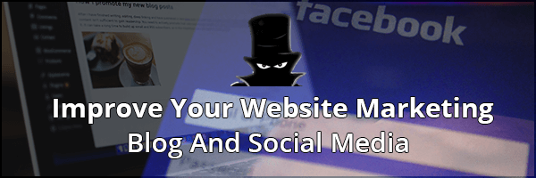 How To Improve Your Website Marketing: Blog And Social Media