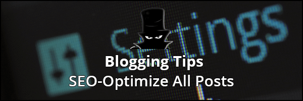 How To Improve Your Website Marketing: Blog Tips: SEO Optimization