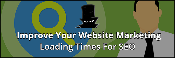 Website Marketing With SEO Tips - Loading Times
