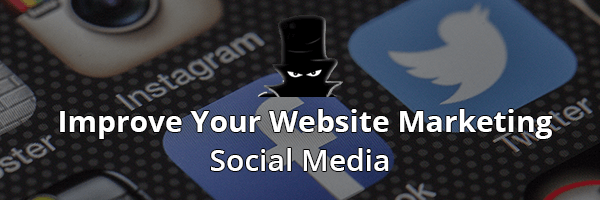 How To Improve Your Website Marketing With Social Media