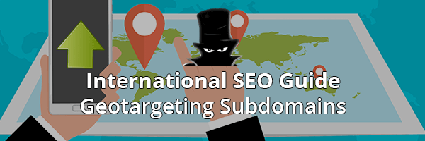 International SEO Web Structure - Geotargeted Subdomains