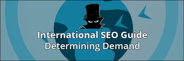 Determining Demand For International SEO