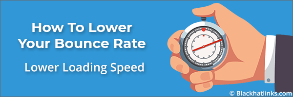 How To Lower Your Bounce Rate: Lower Load Times