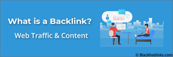 What is a Backlink: Web Traffic & Content Freshness
