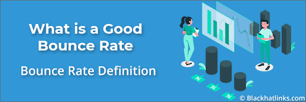 What is a Good Bounce Rate: Definition