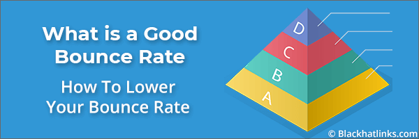 What is a Good Bounce Rate: How To Lower Your Bounce Rate