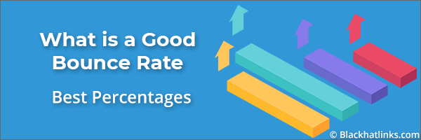 What is a Good Bounce Rate Percentage