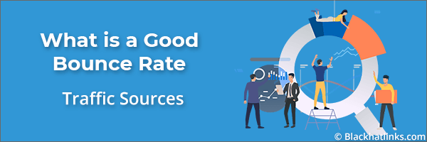 What is a Good Bounce Rate by Traffic Sources