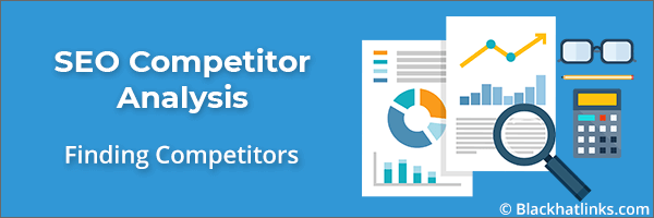 SEO Competitor Analysis: Finding Competitors