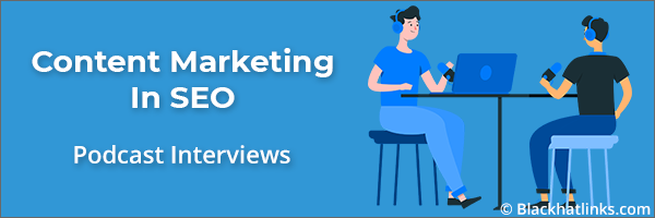 Content Marketing in SEO: Podcast Interviews