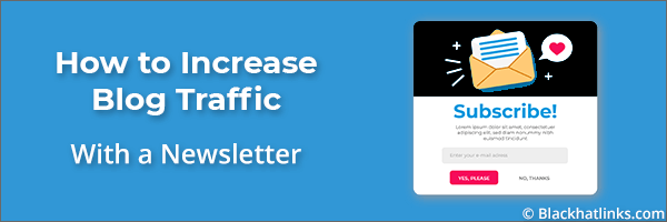 Increase Blog Traffic with A Newsletter