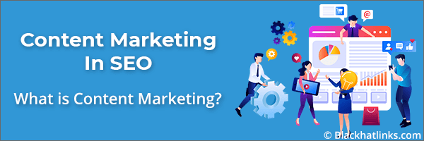 What is Content Marketing in SEO