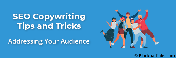 SEO Copywriting Addressing your Audience