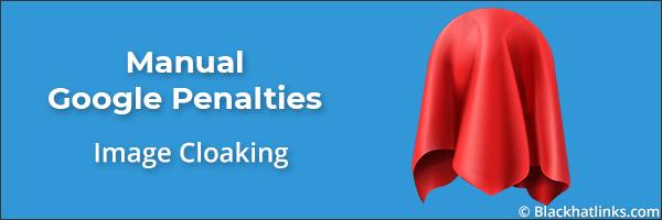 google manual penalty image cloaking
