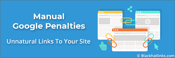 Google Manual Penalty: Unnatural Links To Your Site