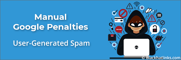 Google Manual Penalty: User-Generated Spam